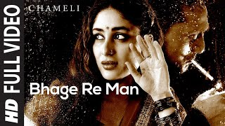 Bhage Re Man (Full Song) | Chameli