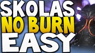 Destiny - SKOLAS NO BURN EASY FAST METHOD !!