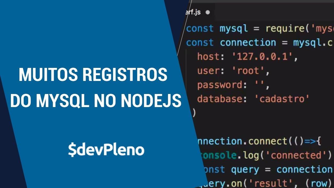 SEGREDO] Muitos registros do MySQL no NodeJS — DevPleno