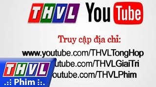thvl  gioi thieu kenh youtube thvl