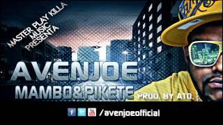 Avenjoe -- Mambo Y Pikete (Prod. By Ato) YouTube Videos