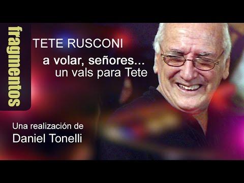 Tete Rusconi - A volar señores, un vals para Tete