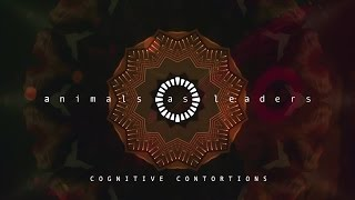ANIMALS AS LEADERS - Cognitive Contortions (Music Video)