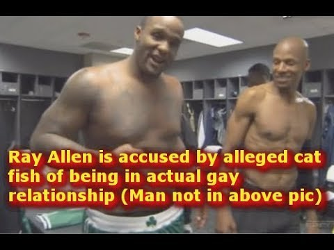 9860d2d72f29c9 Ray Allen is accused by alleged cat fish of being in actual gay relationship