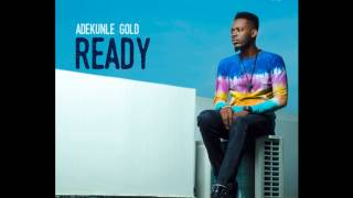 AdeKunle Gold - Ready (Prod. Pheelz) + MP3 Download