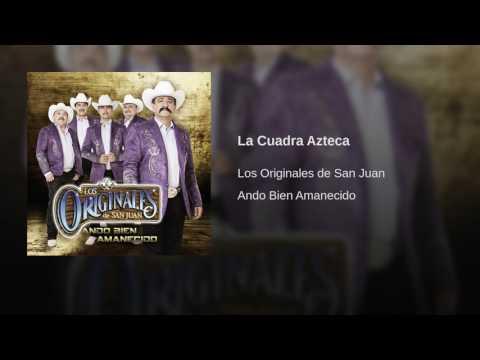 Los Originales De San Juan - La Cuadra Azteca