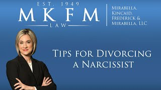 Mirabella, Kincaid, Frederick & Mirabella, LLC Video - Tips for Divorcing a Narcissist | DuPage County Family Law Attorney
