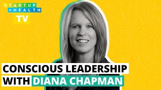 How to Become a More Conscious Leader With Diana Chapman