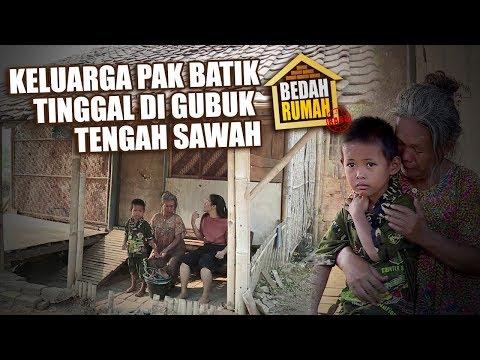 BEDAH RUMAH - Keluarga Pak Batik Tinggal Digubuk Tengah Sawah