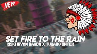 DJ set fire to the rain by Rizki irfan Nanda x tukang onter