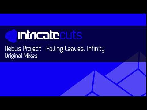 REBUS PROJECT - FALLING LEAVES, INFINITY (EP) [INTRICATE CUTS]