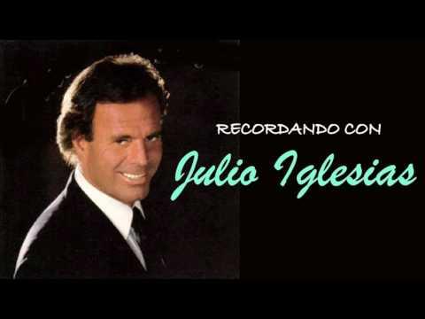 Recordando con JULIO IGLESIAS