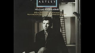 Hold Me In Your Arms (Extended Mix) - Rick Astley