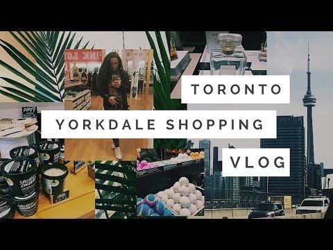 Toronto Shopping Vlog (Lush Cosmetics) Yorkdale Mall