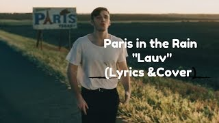 Video Lauv  - Paris in the Rain[ Cover and Lyrics] download MP3, 3GP, MP4, WEBM, AVI, FLV Februari 2018