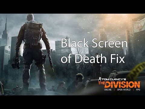 The Division PC Black Screen of Death fix