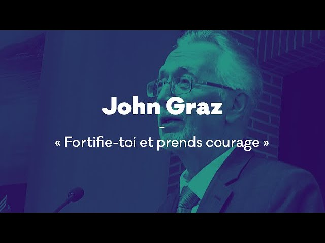 Message de John Graz - Fortifie-toi et prends courage