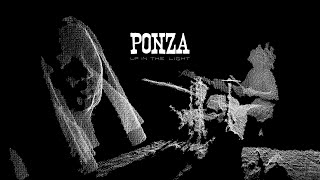 PONZA - Up in the Light (Official Video)