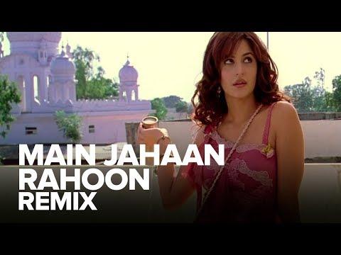 Main Jahaan Rahoon (Remix)   Full Audio Song   Namastey London   Akshay Kumar, Katrina Kaif