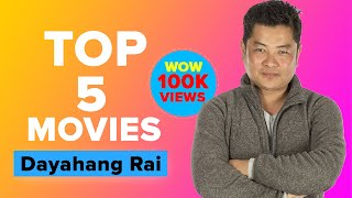 Top 5 Movies Of Dayahang Rai