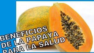 Beneficios de comer Papaya / Propiedades Curativas