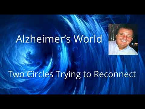 Alzheimer's World -- Two Circles Trying to Reconnect (Support Podcast Health)