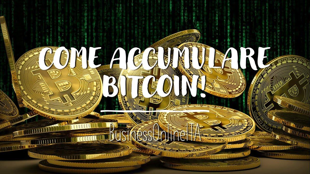 come accumulare bitcoin