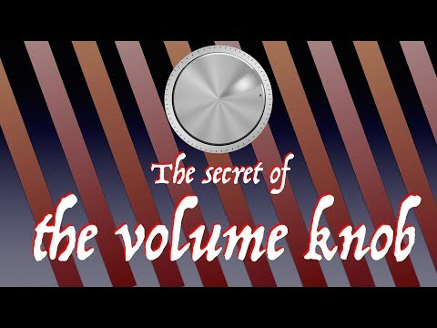 The Secret Of The Volume Knob
