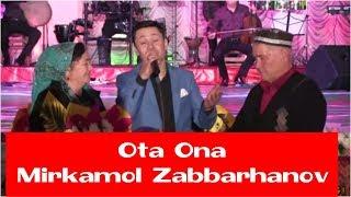 Mirkamol Zabbarhanov - Ota ona (jonli ijro) consert version