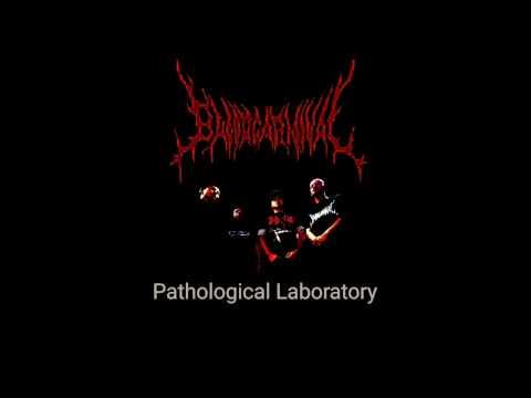 BLOOD CARNIVAL - Pathological  Laboratory