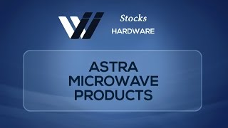 Astra Microwave Products