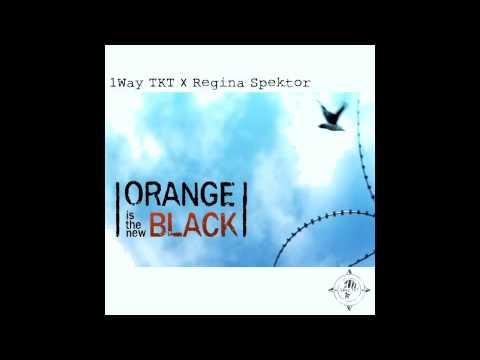 Regina Spektor - Orange Is The New Black - Remix - 1Way TKT