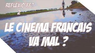 Le cinéma français va mal ? - RéfléxiO'FF? #2