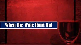 when the wine runs out   rev dr brenda mcneil