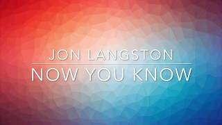 Jon Langston Now You Know Lyrics.mp3