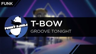 Funk || T-Bow - Groove Tonight