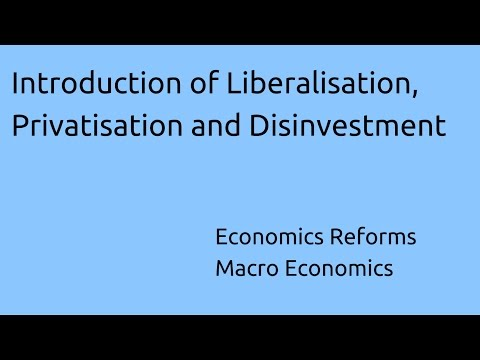 Introduction to Liberalisation, Privatisation and Disinvestment