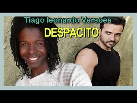 Luis Fonsi - Despacito (Versão em português) Tiago leonardo versões