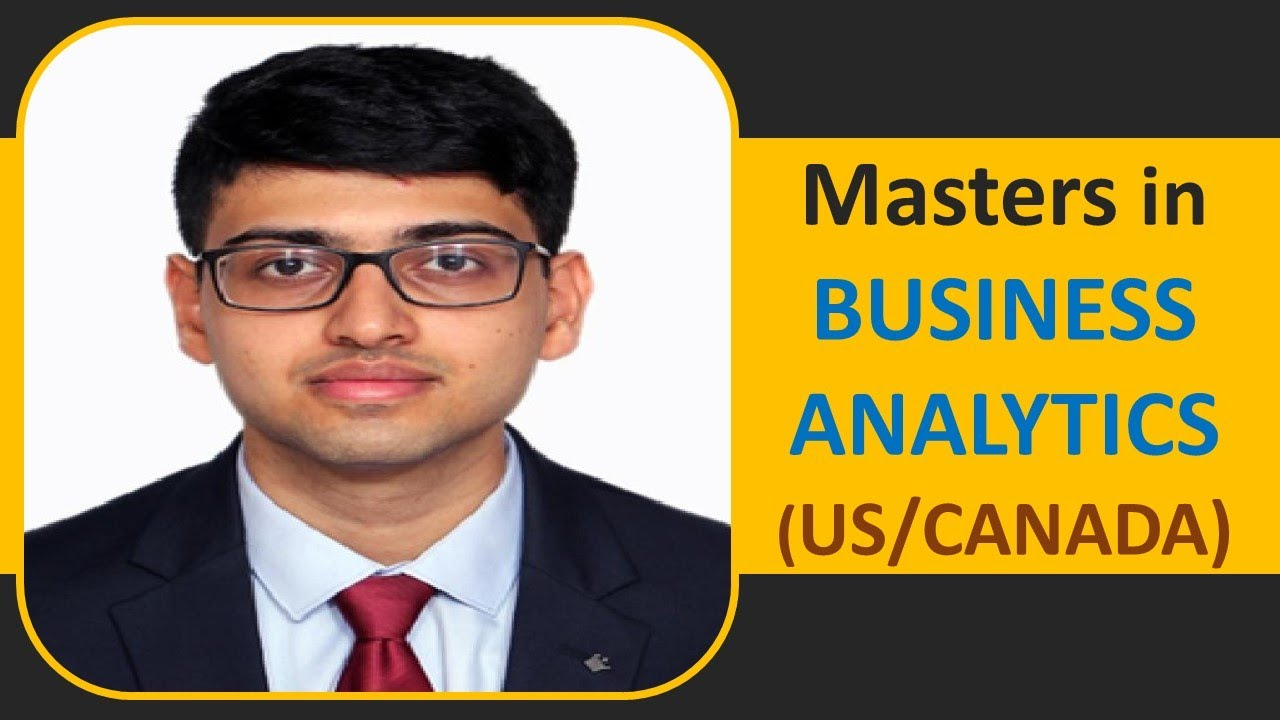 MS in Business Analytics (USA/Canada) I Procedure, Options, Scholarships & More