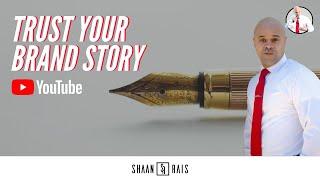 TRUST YOUR BRAND STORY - SHAAN RAIS