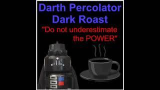 Darth Percolator is on his way. New cat video soon!