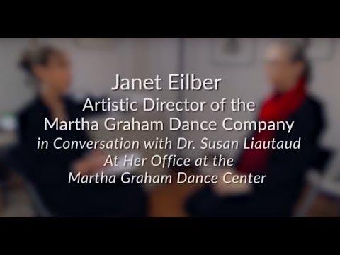 Janet Eilber Full Interview. ON KEEPING DANCE MODERN, TECHNOLOGY, MARTHA GRAHAM'S LEGACY...