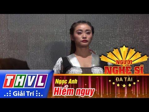 THVL | Người nghệ sĩ đa tài - Tập 12: Hiểm nguy - Ngọc Anh