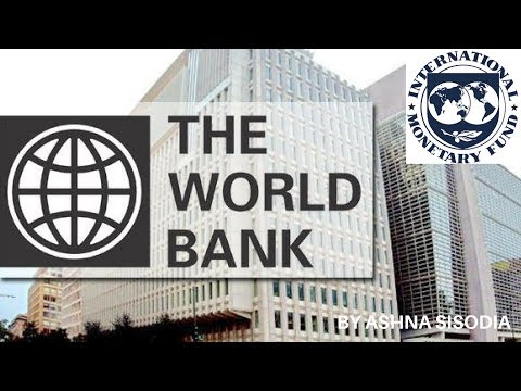 World Bank & International Monetary Fund - Important International Organisations