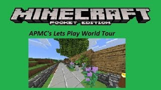Minecraft Pocket Edition - APMC,s Lets Play World Tour