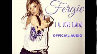 Fergie - L.A. LOVE (La La) - Official Audio