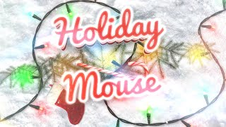 2020 Holiday Mouse Spectacular!