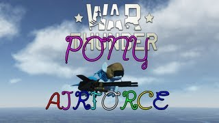 War Thunder April Fools - Best April Fools Ever!  Pony Dogfighting!