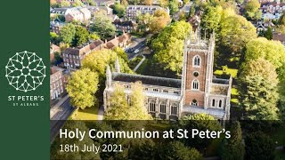 St Peter's Holy Communion - 10am, 18th July 2021