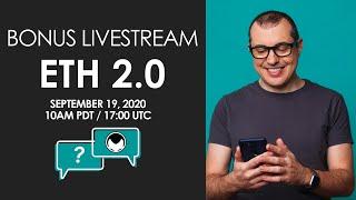Bonus Livestream Session - ETH2.0